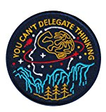 Asilda Store You Can't Delegate Thinking Embroidered Sew or Iron-on Patch