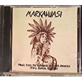 Markahuasi: Music From the Highlands of South America (Peru, Bolivia, Ecuador)
