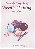 Handy Hands Learn The Easy Art Of Needle Tatting And More