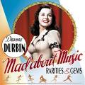 Deanna Durbin - Mad About Music: Rarities & Gems