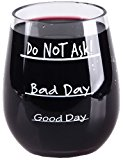 Good Day - Bad Day - Do Not Ask - Stemless Plastic Wine Glass - 16oz - Teacher Appreciation Gift Collection